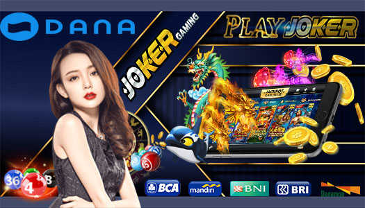 Situs Joker Gaming Deposit Slot Via Dana