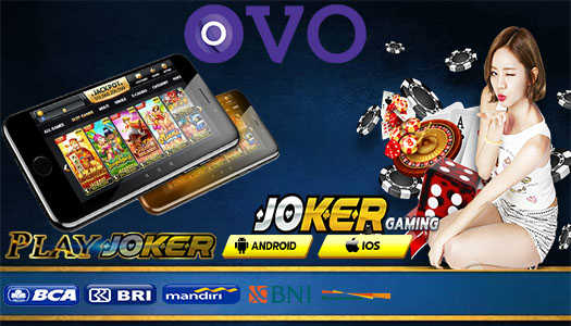 Joker Gaming Deposit Termurah Via OVO